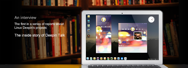 An interview: the inside story of Deepin Talk