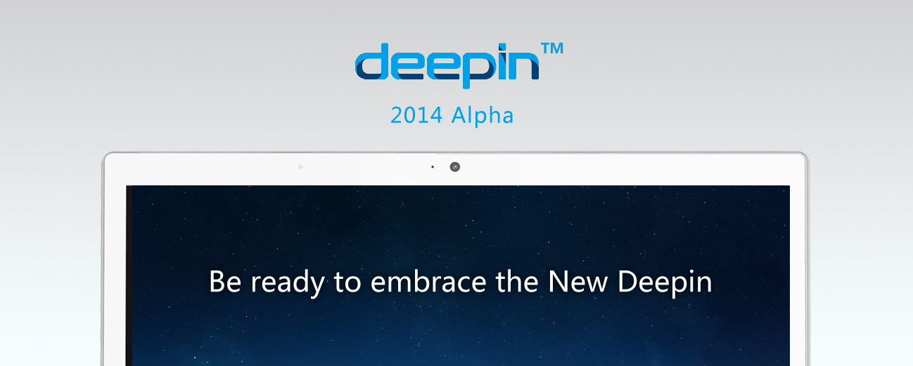 Deepin 2014 Alpha - Be ready to embrace the New Deepin