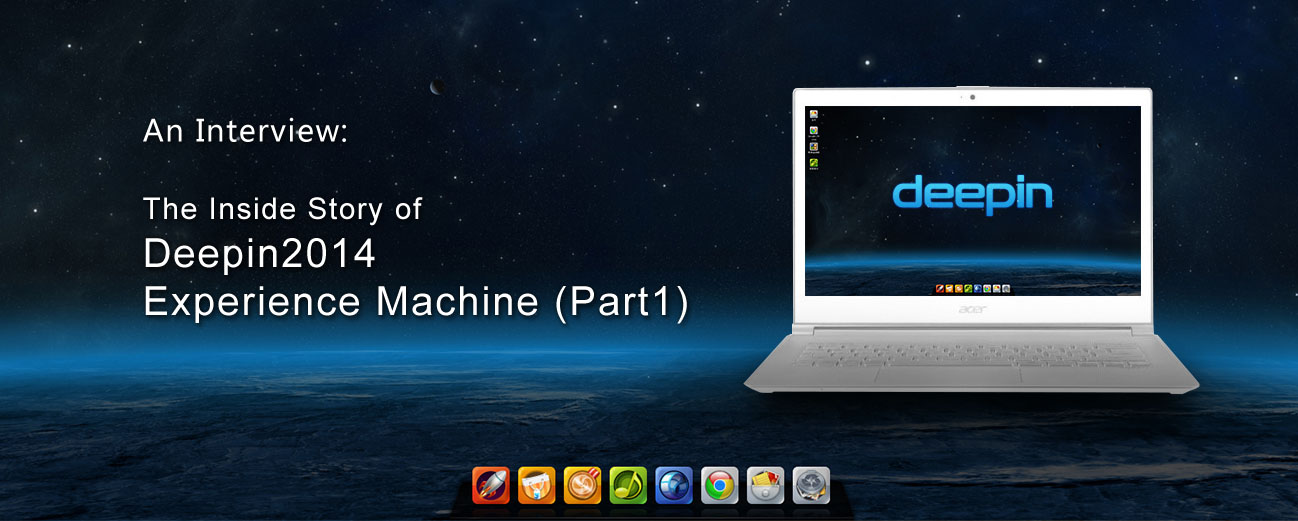 An Interview: The Inside Story of Deepin2014 Experience Machine (Part1)
