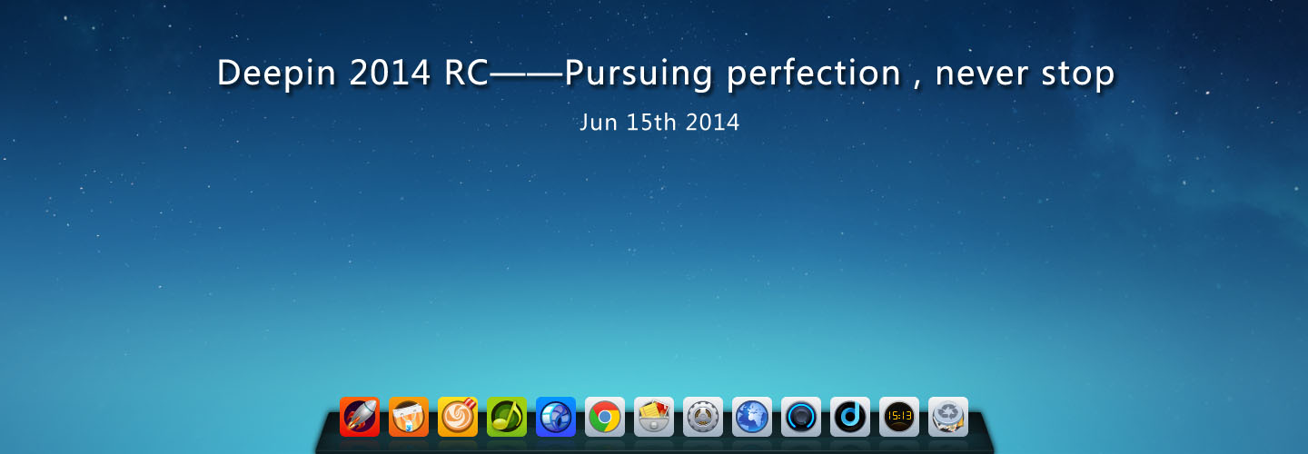 Deepin 2014 RC – Pursuing perfection, never stop