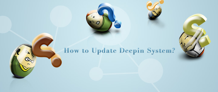 How to Update Deepin System?