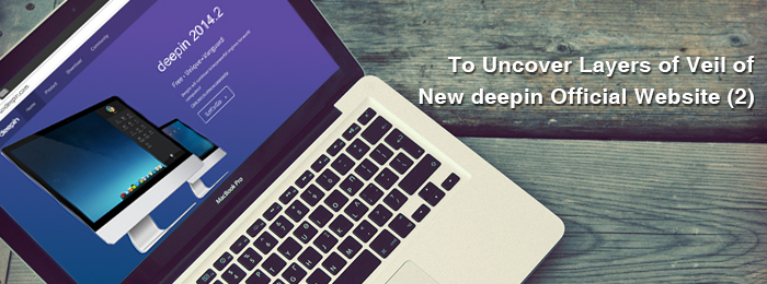 To Uncover Layers of Veil of New deepin Official Website (2)
