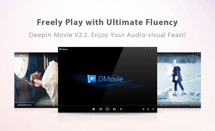 Freely Play with Ultimate Fluency - Deepin Movie V2.2, Enjoy Your Audio-visual Feast!