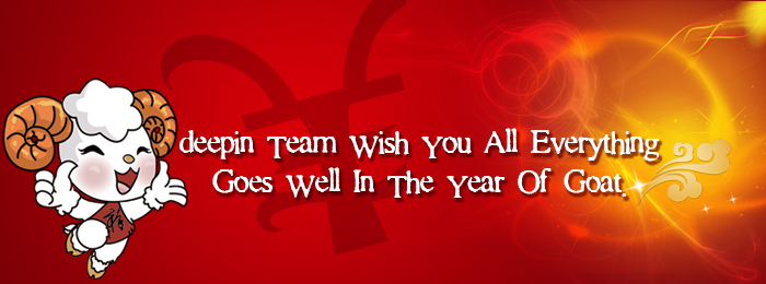 Deepin Team Wish You All Everything Goes Well in the Year of Goat.