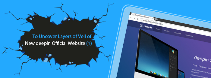 To Uncover Layers of Veil of New deepin Official Website (1)