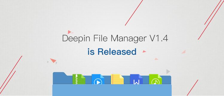 Administrador de archivos Deepin V1.4 lanzado.