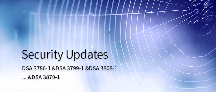 Security Updates(DSA 3786-1 &DSA 3799-1 &DSA 3808-1... &DSA 3885-1)