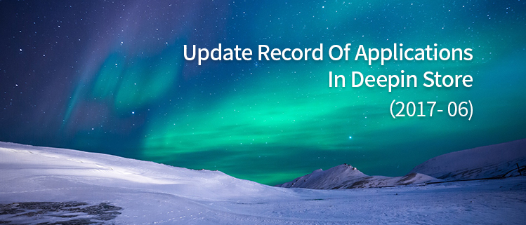 Update Record of Applications in deepin Store (2017.06)