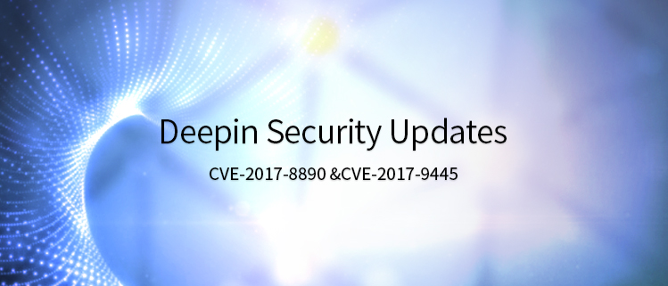 deepin Security Updates (CVE-2017-8890 &CVE-2017-9445)