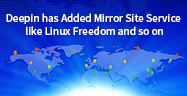 Deepin has Added Mirror Site Service like Linux Freedom and so on