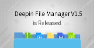 Deepin File Manager V1.5 Is Released