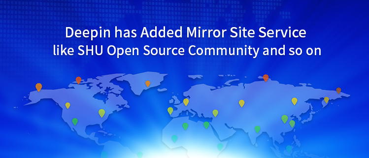 Deepin has Added Mirror Site Service like SHU Open Source Community and so on