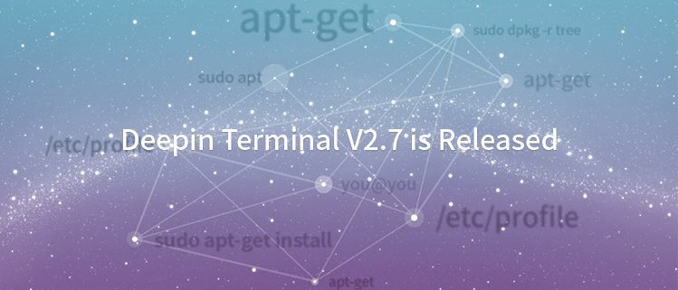 Deepin Terminal V2.7 is Released