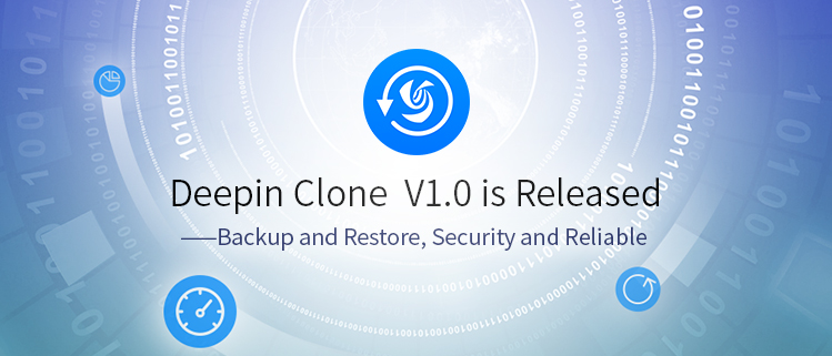Deepin Clone V1.0 is Released——Backup and Restore, Security and Reliable