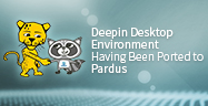 Deepin Desktop Environment Having Been Ported to Pardus