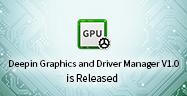 Deepin Graphics und Driver Manager ——Die beste Grafik Treiber Lösung