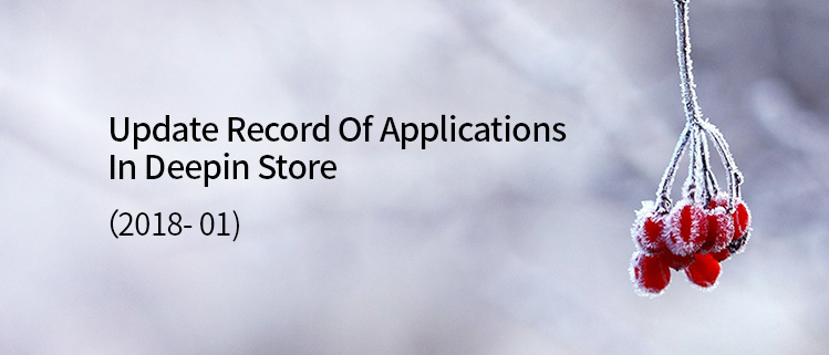 Update Record Of Applications In Deepin Store (2018-02)