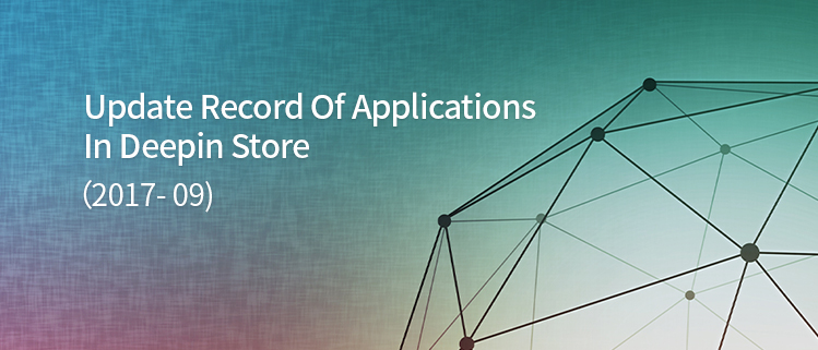 Update Record of Applications in deepin Store (2017.09)