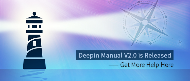Deepin Manual V2.0 is released -- Get More Help Here
