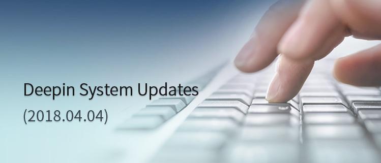 Deepin System Updates (2018.04.04)