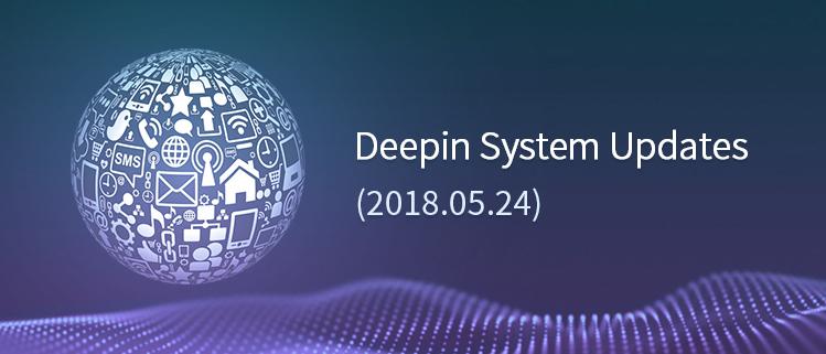 Deepin System Updates (2018.05.24)