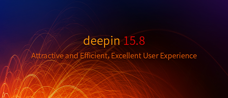 Deepin 15.8 - Attractive and Efficient, Excellent User Experience