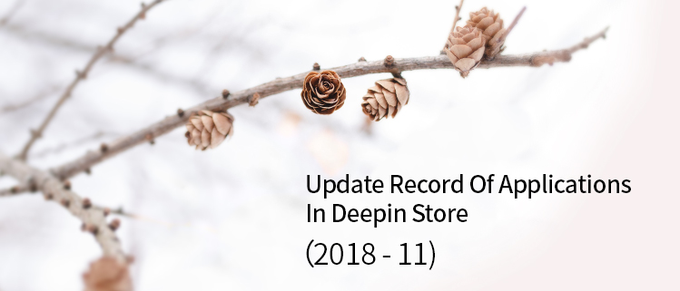 Update Record Of Applications In Deepin Store (2018-11)