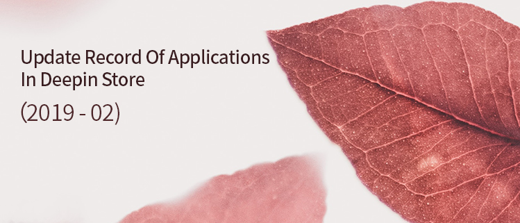 Update Record Of Applications In Deepin Store (2019-02)