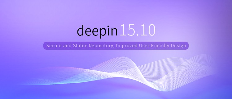deepin 15.10 - Secure and Stable Repository, Improved User-Friendly Design