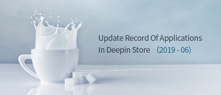 Update Record Of Applications In Deepin Store (2019-06)