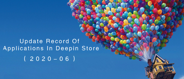 Update Record Of Applications In Deepin Store(2020-06)