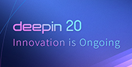 deepin 20 —— Innovation is Ongoing