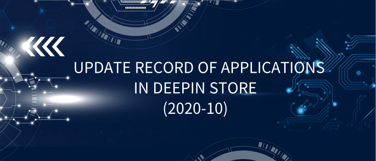 Update Record Of Applications In Deepin Store (2020-10)