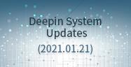 Deepin System Updates (2021.01.21)