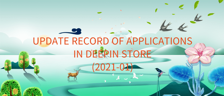 Update Record Of Applications In Deepin Store (2021-01)