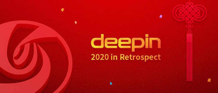 deepin, 2020 in Retrospect