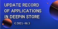 Update Record Of Applications In Deepin Store (2021-06)