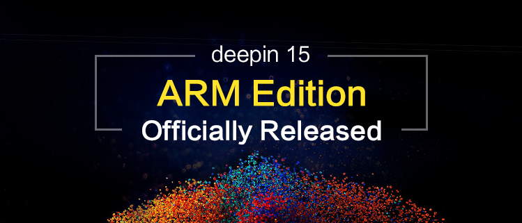 deepin 15 ARM Edition Officially Released