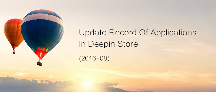 Update Record Of Applications In Deepin Store (2016-08)