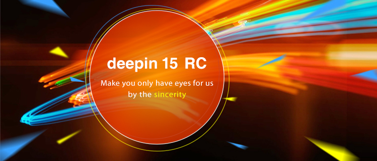 deepin 15 RC——Make You Only Have Eyes for Us by The Sincerity