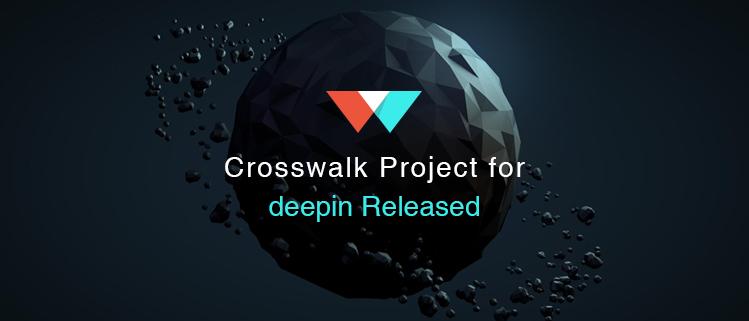 Crosswalk Project for deepin Released