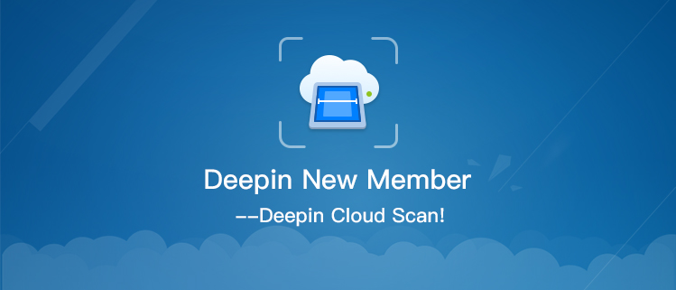 Deepin New Member——Deepin Cloud Scan!