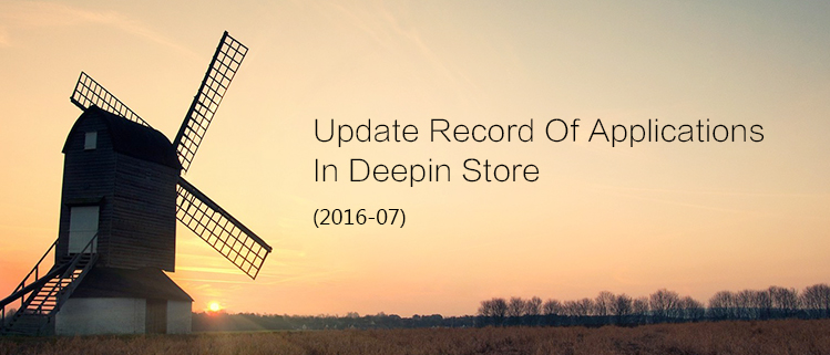 Update Record Of Applications In Deepin Store (2016-07)