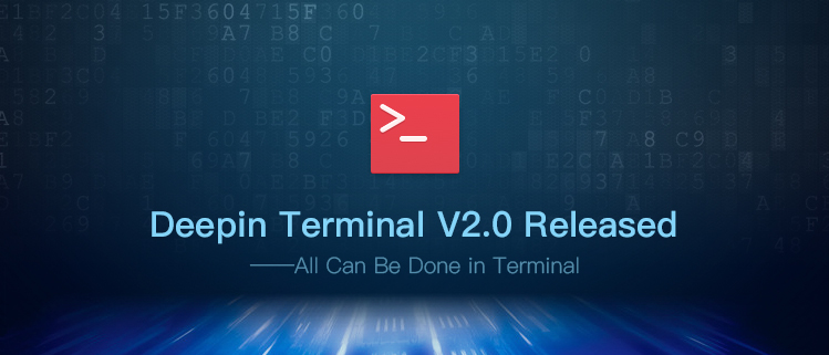 Deepin Terminal V2.0 Released——All Can Be Done in Terminal