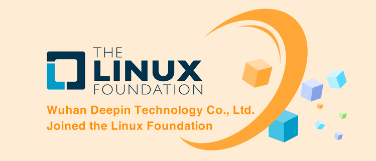 Promote the Open Source Ecosystem Construction in China    Wuhan Deepin Technology Co., Ltd. Joined the Linux Foundation