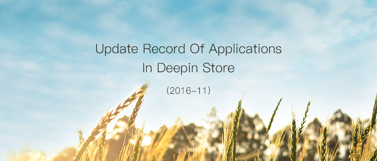 Update Record Of Applications In Deepin Store (2016-11)