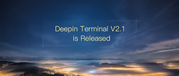 Deepin Terminal V2.1 is Released