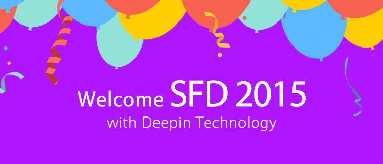 Welcome SFD 2015 with Deepin Technology