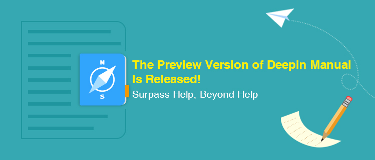 Surpass Help, Beyond Help---- The Preview Version of Deepin Manual Is Released!